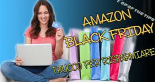 Amazon black friday: trucco per risparmiare