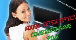 Adobe after effect: come esportare filmato video