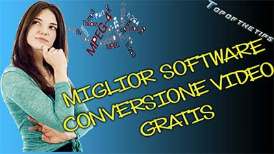 Miglior software convertire video gratis