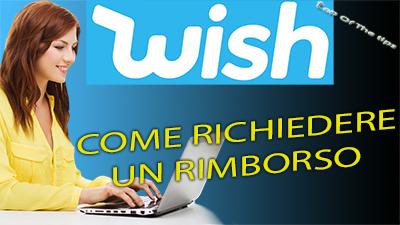Wish: come chiedere il rimborso per articolo non arrivato