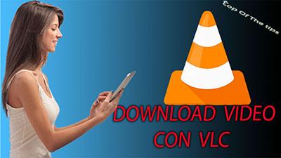 Scaricare video da internet con VLC