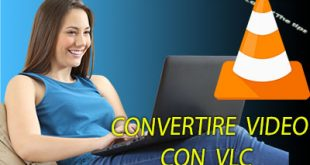 Convertire file AUDIO/VIDEO con VLC