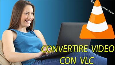 Convertire file AUDIO/VIDEO con VLC